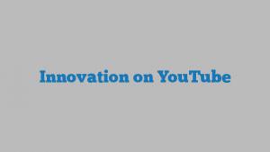Innovation on YouTube
