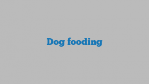 Dog fooding