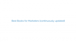 Best Books for Marketers [continuously updated]