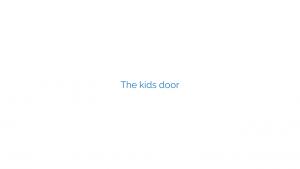 The kids door