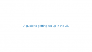 A guide to getting set up in the US