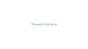 The web is failing us