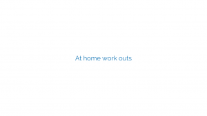 At home work outs