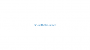 Go with the wave